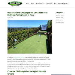 Creative Ways to Make Your Putting Green in Tracy More Challenging