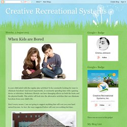 Creative Recreational Systems: When Kids are Bored