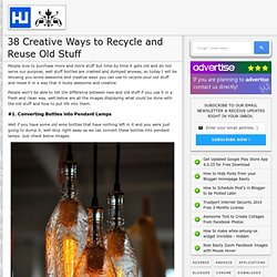 38 Creative Ways to Recycle and Reuse Old Stuff