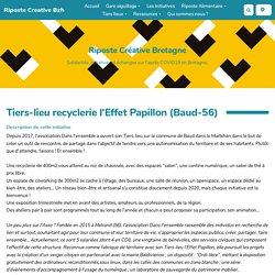 Riposte Creative Bzh : Tiers-lieu recyclerie l'Effet Papillon (Baud-56)