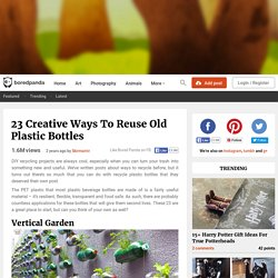 23 Creative Ways To Reuse Old Plastic Bottles