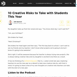 10 Creative Risks to Take with Students This Year