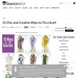 15 Chic and Creative Ways to Tie a Scarf | The Fashion Spot - StumbleUpon