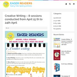 Creative Writing - 8 sessions conducted from April 15 th to 24th April