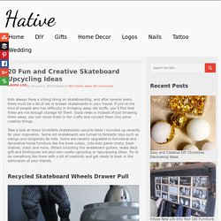 20 Fun and Creative Skateboard Upcycling Ideas