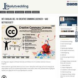 IKT i skolan, del 18: Creative Commons licenser – vad betyder det?