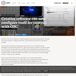 Creative software can now configure itself for control, with OSC