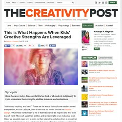 This is What Happens When Kids' Creative Strengths Are Leveraged