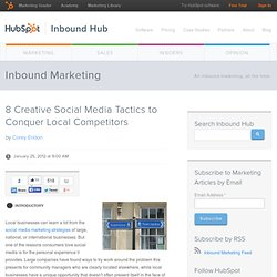 8 Creative Social Media Tactics to Conquer Local Competitors