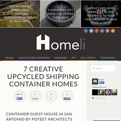 7 Creative Upcycled Shipping Container Homes - Homeli