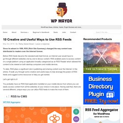 10 Creative and Useful Ways to Use RSS Feeds