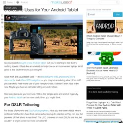 6 Creative Uses for Your Android Tablet