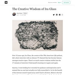 The Creative Wisdom of Ira Glass - Make Better - Medium