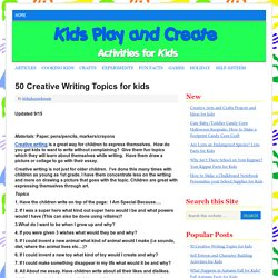 50 Creative Writing Topics for kids