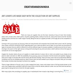 Art lover's life made easy with the collection of Art supplies – creativehandsinindia