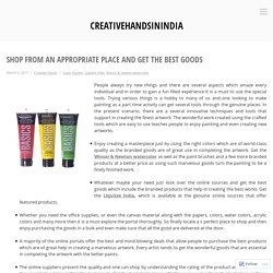 Shop from an appropriate place and get the best goods – creativehandsinindia