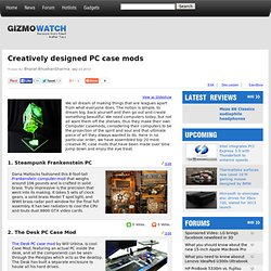Top 20 Most Creatively Designed PC Case Mods - Gizmo Watch