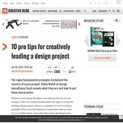 10 pro tips for creatively leading a design project