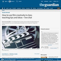 How to use film creatively in class: teaching tips and ideas – live chat
