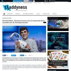 #CréativeNext : Business France est à la recherche de la nouvelle star de l'entrepreneuriat