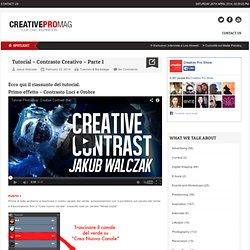Tutorial – Contrasto Creativo – Parte 1