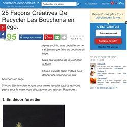 25 Façons Créatives De Recycler Les Bouchons en Liège.