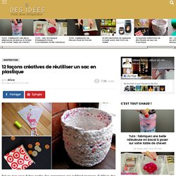 12 façons créatives de réutiliser un sac en plastique