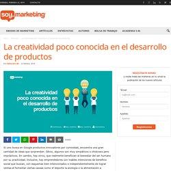 La creatividad poco conocida en el desarrollo de productos » Soy.Marketing