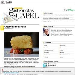 Creatividad y bacalao >> Gastronotas de Capel