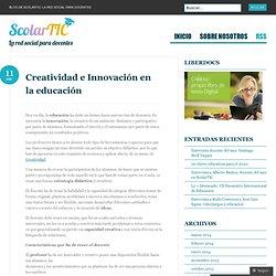 Creatividad e Innovación en la educación « Blog de ScolarTIC