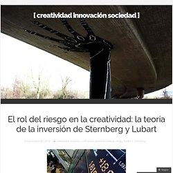 El rol del riesgo en la creatividad: la teoría de la inversión de Sternberg y Lubart