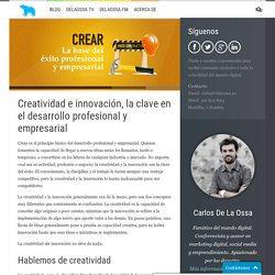 Creatividad e innovación, la clave en el desarrollo profesional y empresarial