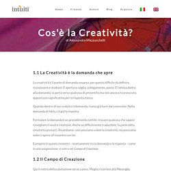 Cos'è la Creatività? (di Alessandra Mazzucchelli)