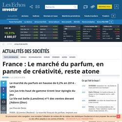 France : Le marché du parfum, en panne de créativité, reste atone, Actualité des sociétés
