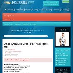 Stage Créativité Créer c'est vivre deux fois