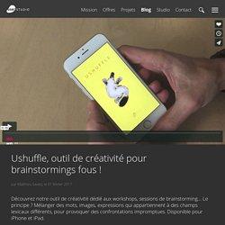 Ushuffle, outil de créativité pour brainstormings fous! – User Studio