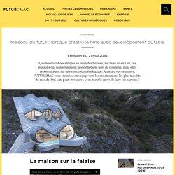 Maisons du futur : lorsque créativité rime avec développement durable