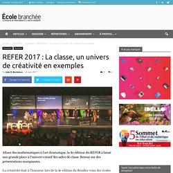 REFER 2017 : La classe, un univers de créativité en exemples - École branchée