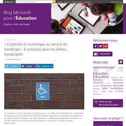 « Créativité et numérique au service du handicap » : six solutions pour aider les élèves handicapés