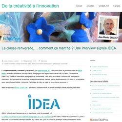 La classe renversée,… comment ça marche ? Une interview signée IDEA – De la créativité à l'innovation