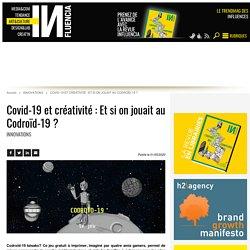 Covid-19 et créativité : Et si on jouait au Codroïd-19 ?