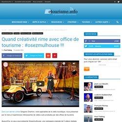 Quand créativité rime avec office de tourisme : #osezmulhouse !!!