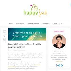 Créativité et bien-être : 2 outils pour les cultiver - Happy Soul