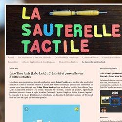 La Sauterelle Tactile: Labo Tissu Amis (Labo Lado) : Créativité et passerelle vers d'autres activités
