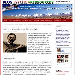 Maslow: La créativité des individus accomplis Blog.Psycho-Ressources – Psychologie