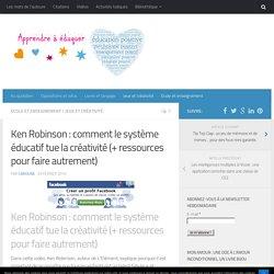 Ken Robinson : comment le système éducatif tue la créativité (+ ressources pour faire autrement)