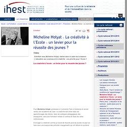 Micheline Hotyat : La créativité à l'Ecole : un levier pour la réussite des jeunes ?