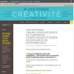 FabLab, LivingLab, espace de coworking… : compte-rendu et vidéos de l'atelier du 18 septembre 2015