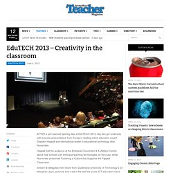 EduTECH 2013 – Creativity in the classroom