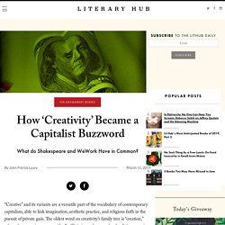 How 'Creativity' Became a Capitalist Buzzword